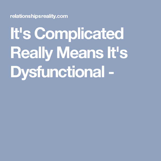 What does dysfunctional relationship mean