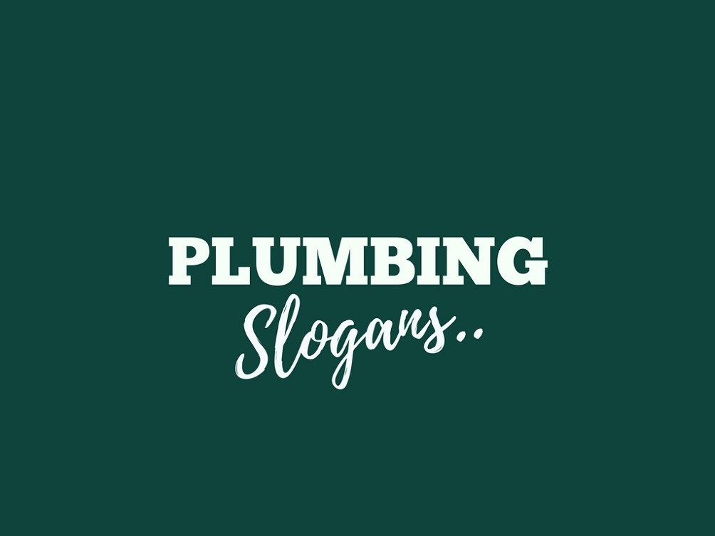 171 Catchy Plumbing Company Slogans Taglines Business Slogans