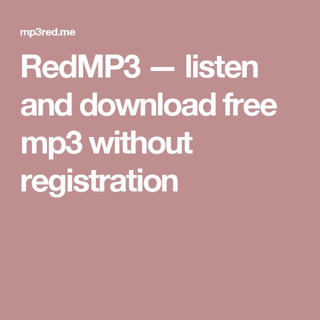 Redmp3 Listen And Download Free Mp3 Without Registration Free Music Download App Music Download Apps Free Music Download Websites