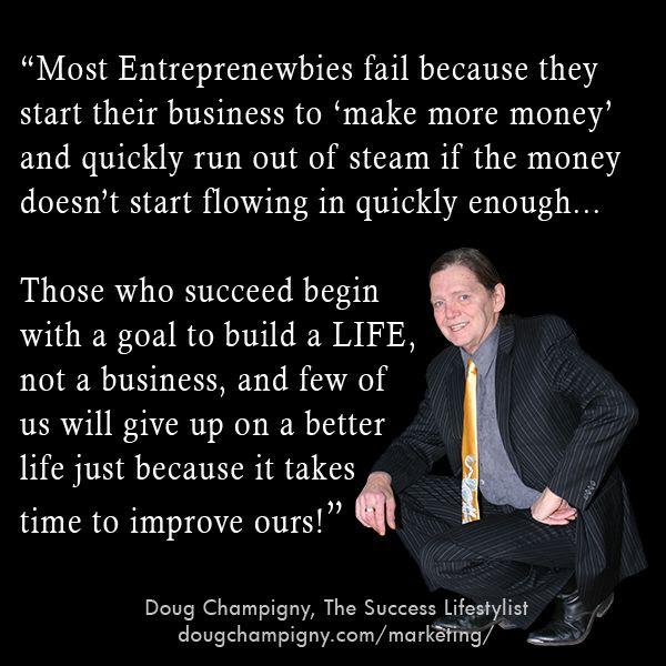 New Blog Post: Why Most Entreprenewbies Fail - http://dougchampigny.com/marketing/marketing-mentoring-2/why-most-entreprenewbies-fail/