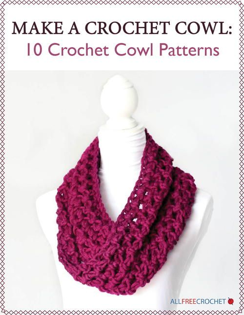 Make a Crochet Cowl: 10 Crochet Cowl Patterns | Bufandas, Cuellos ...