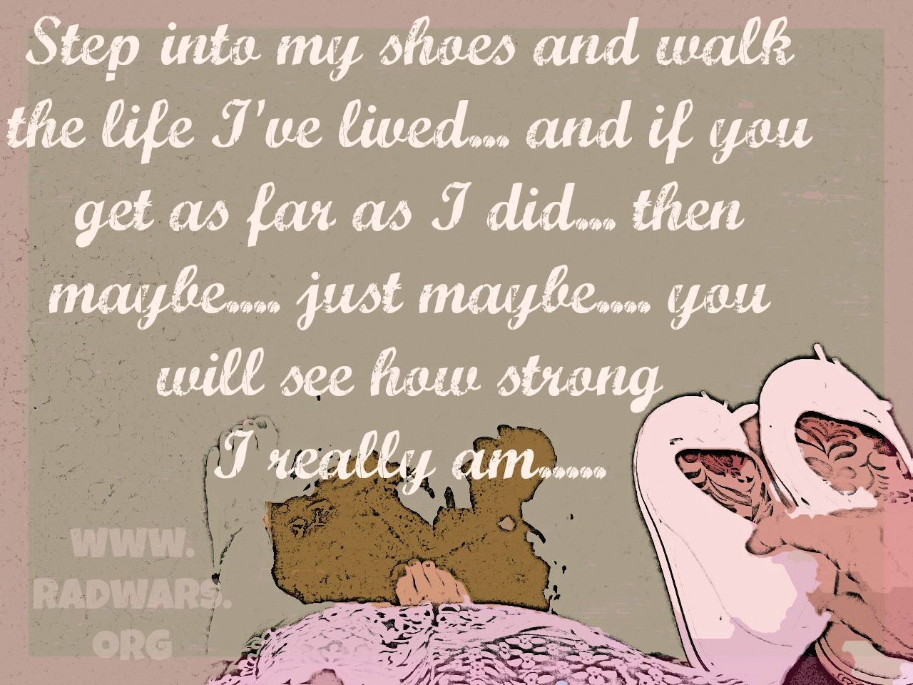Quotes About Shoes And Friendship Walk In My Shoes Mile Don't Judge Quote  Things That Relate To Me