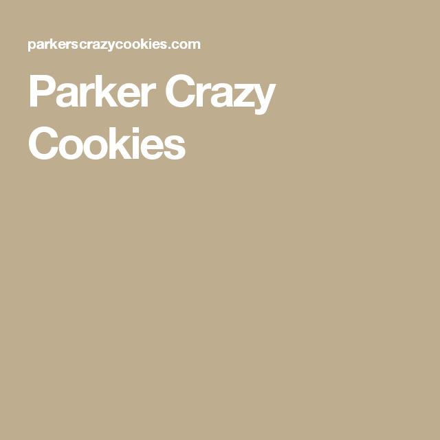 Parker Crazy Cookies