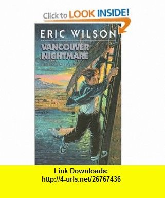 Vancouver Nightmare (Tom Austen Mysteries #2) (9781551431499) Eric Wilson , ISBN-10: 1551431491  , ISBN-13: 978-1551431499 ,  , tutorials , pdf , ebook , torrent , downloads , rapidshare , filesonic , hotfile , megaupload , fileserve