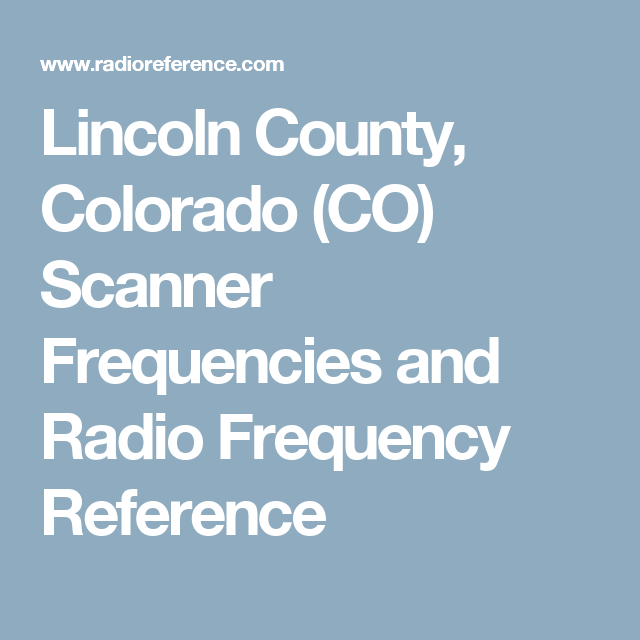 Lincoln County, Colorado (CO) Scanner Frequencies and Radio