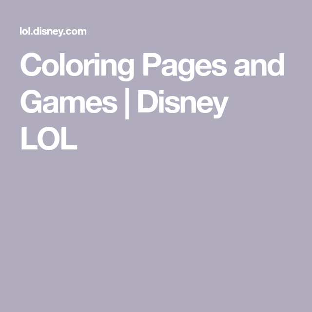 Coloring Pages And Games Disney Lol Coloring Pages Disney Funny Color