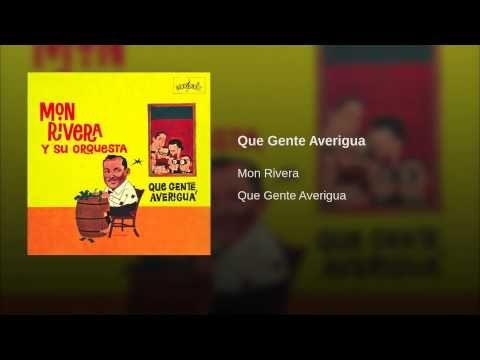 """""""Que Gente Averigua""""  - MON RIVERA"""