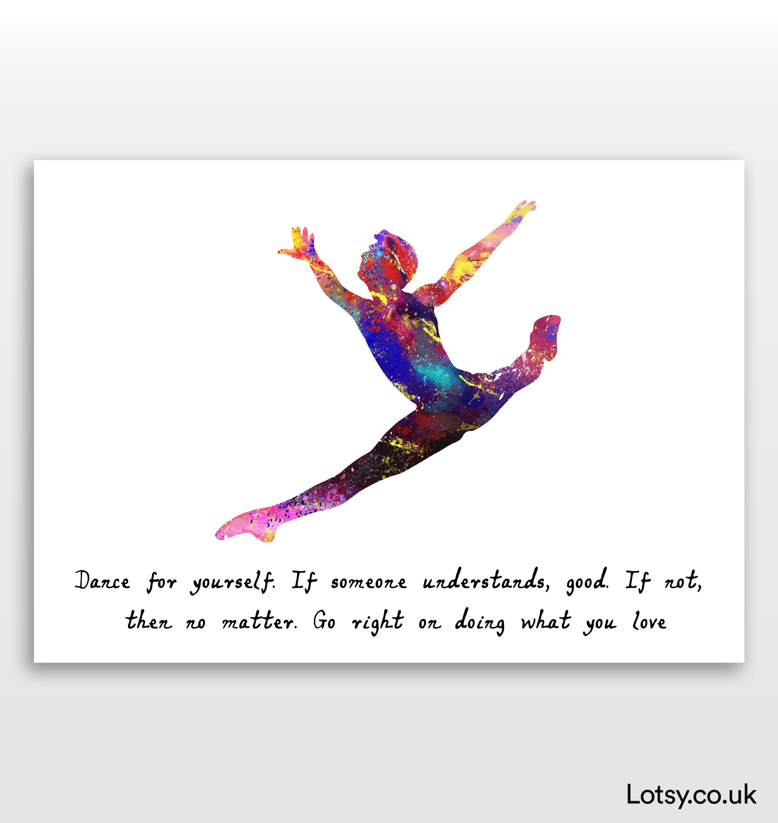 Ballet Quote - Dance for yourself - A3 - (297mm x 420mm) (11.7inch x 16.5inch)
