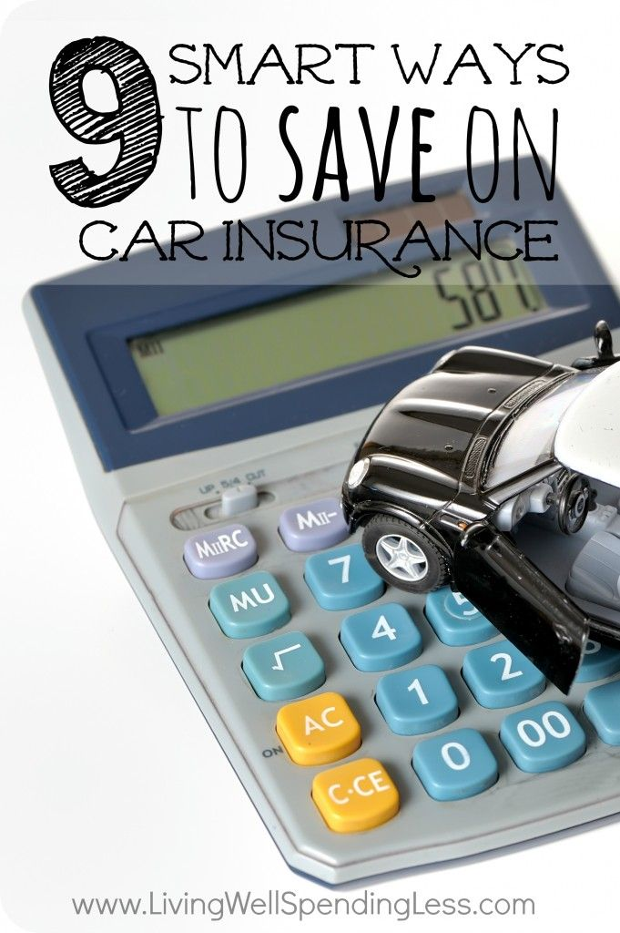 9 Smart Ways To Save On Car Insurance Car Insurance Cheap Car Insurance Car Insurance Tips