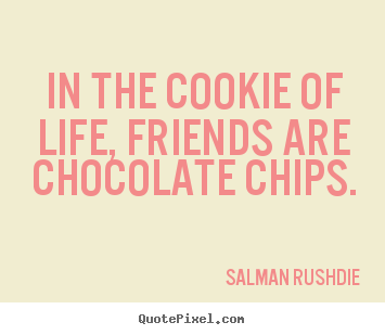 Quotes About Life And Friendship Entrancing Sayings About Friendship  In The Cookie Of Life Friends Are