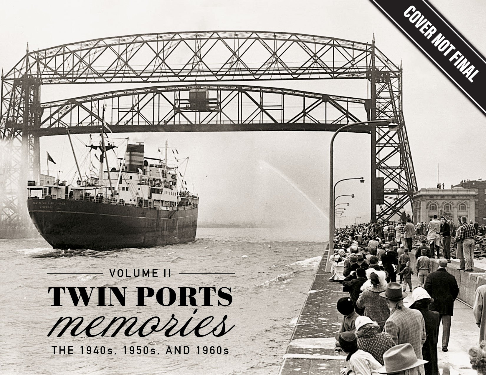 Twin Ports Memories Ii The 1940s 1950s And 1960s Great Lakes