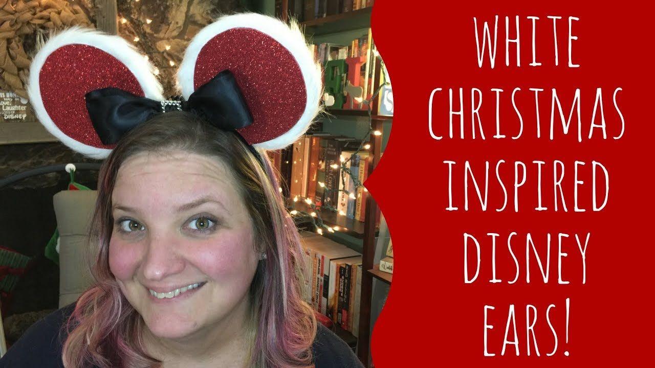 White Christmas Inspired Disney Ears! - YouTube | #Sherri\'sLife ...