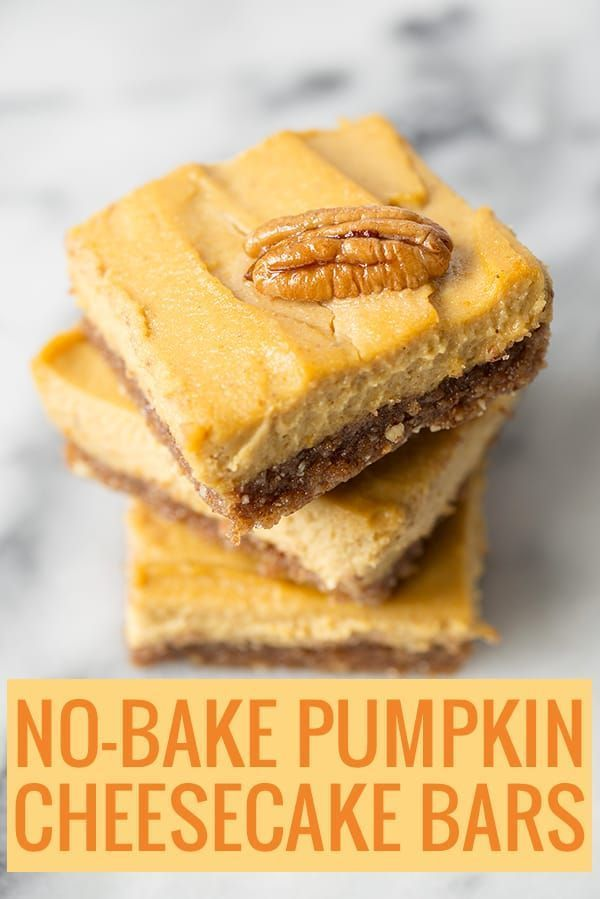 No Bake Pumpkin Cheesecake Bars No-Bake Gluten-Free Pumpkin Cheesecake Bars! Lower sugar, high protein and easy to make! A must for fall, thanksgiving, Christmas and other gatherings. |