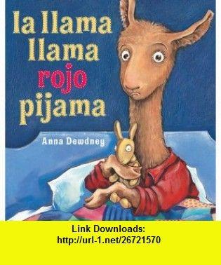 la llama llama rojo pijama (Spanish Edition) (9780670014125) Anna Dewdney , ISBN-10: 0670014125  , ISBN-13: 978-0670014125 ,  , tutorials , pdf , ebook , torrent , downloads , rapidshare , filesonic , hotfile , megaupload , fileserve