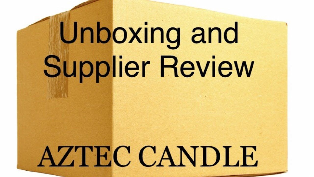 AZTEC CANDLE SUPPLY Unboxing and Supplier Review