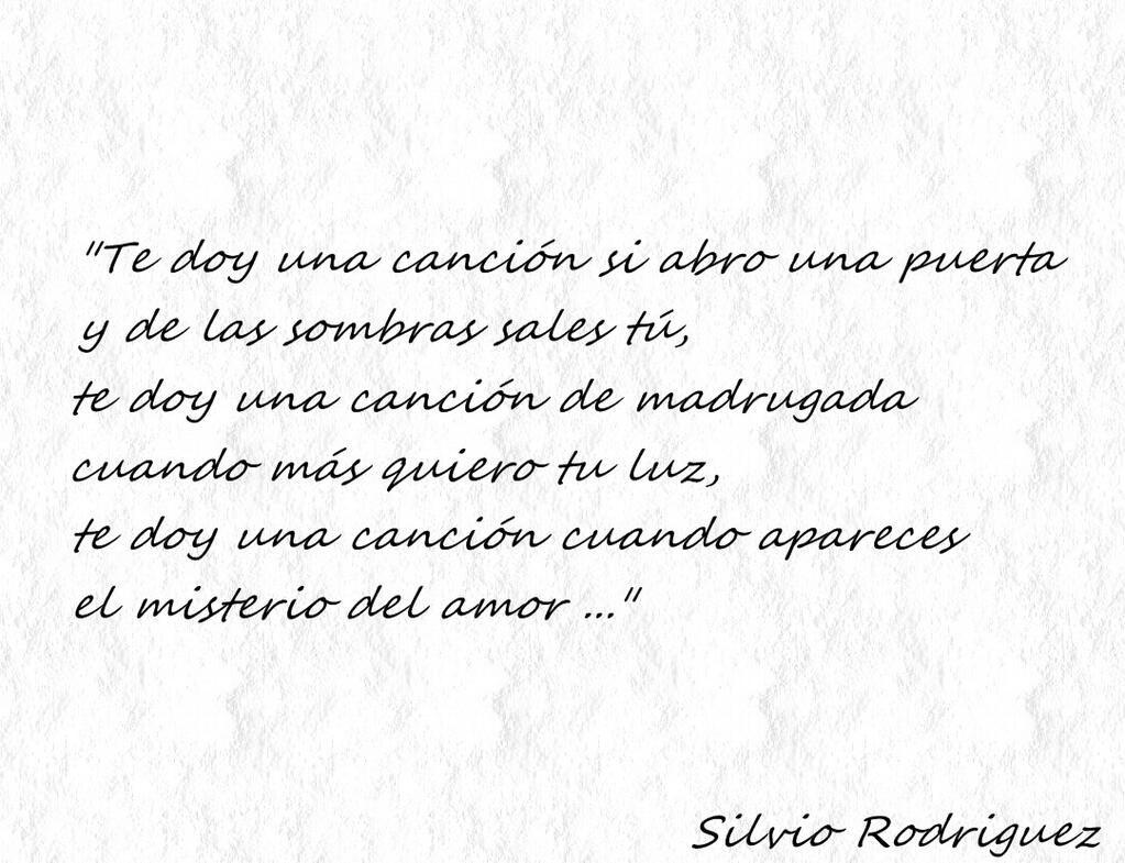 Maestro Silvio Rodríguez Song Quotes Silvio Rodríguez Quotes