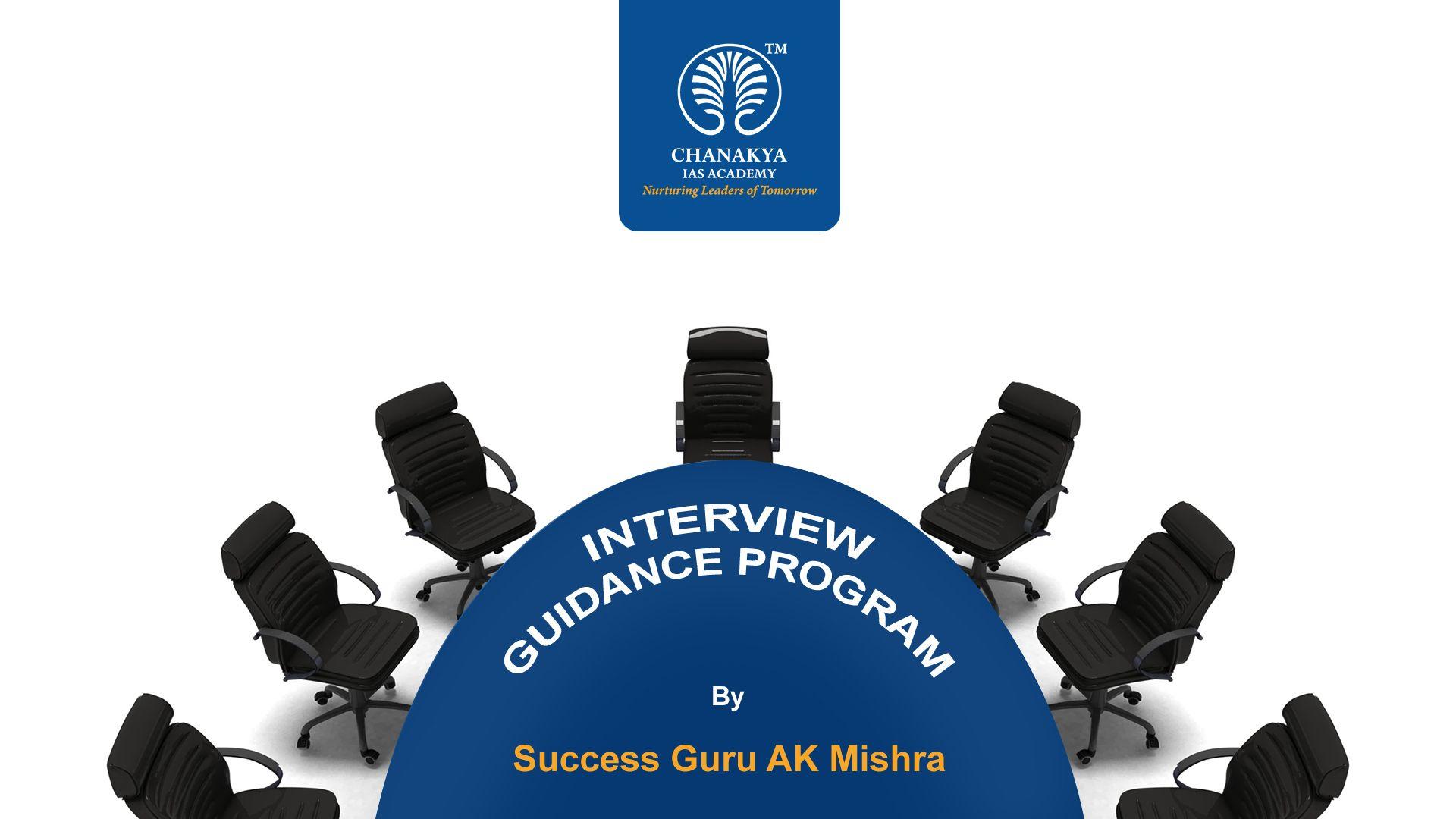 ChanakyaIasAcademy Initiates InterviewGuidanceProgram