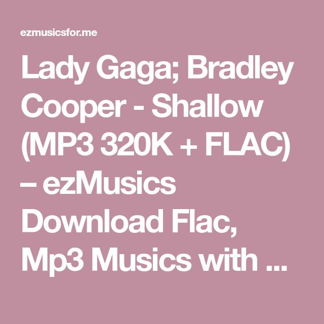 Lady Gaga Bradley Cooper Shallow Mp3 320k Flac Ezmusics Download Flac Mp3 Musics With Google Drive Lady Gaga Bradley Cooper Bradley