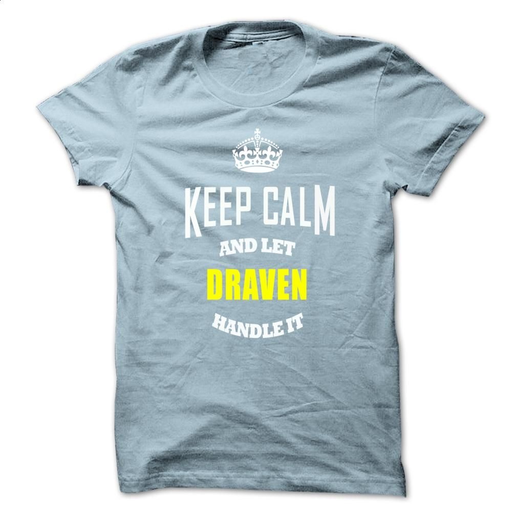 Keep Caml And Let DRAVEN Handle It T Shirt, Hoodie, Sweatshirts - wholesale t shirts #shirt #style