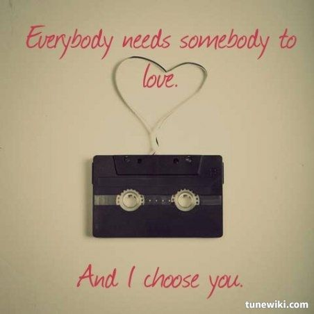 I Choose U By Timeflies Inspirational Quotes About Love Quotes About Love And Relationships Need Somebody To Love