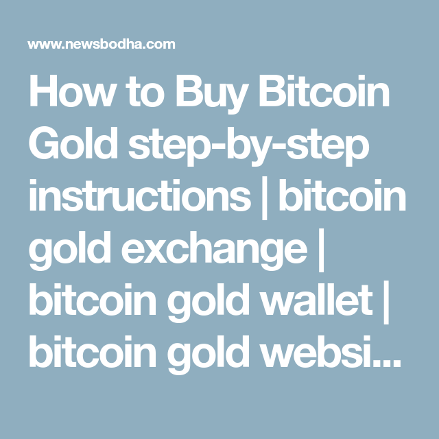 How to buy bitcoin gold step by step instructions bitcoin gold how to buy bitcoin gold step by step instructions ccuart Images