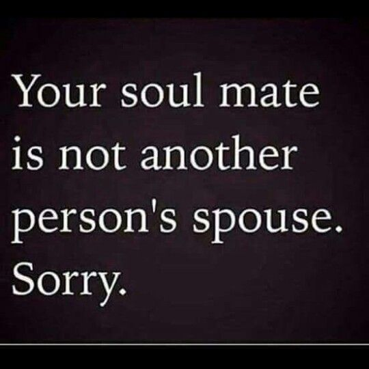 Sorry To Break It To Ya Sweety But If He S Going Home To Another Woman Than He Ain T Really Yours Now Is He Funny Quotes Quotes Life Quotes