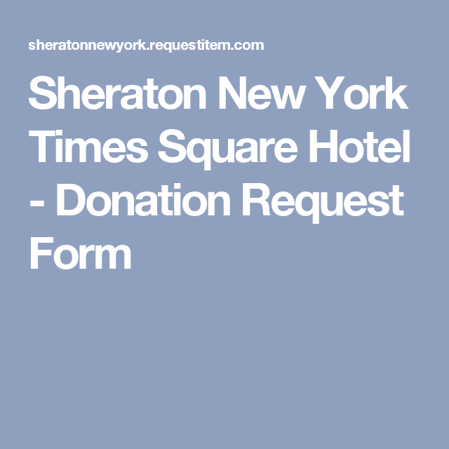 Sheraton New York Times Square Hotel - Donation Request Form