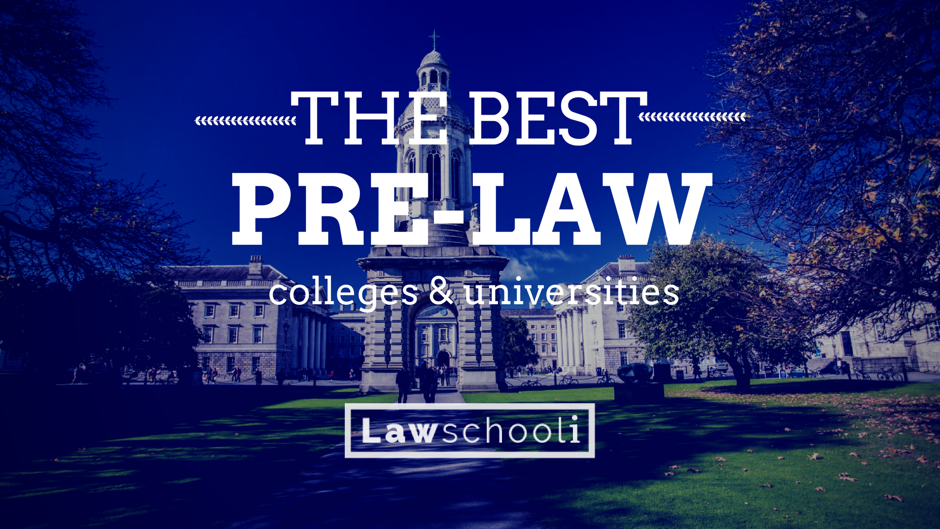 The Best Pre Law Colleges And Universities Law School School