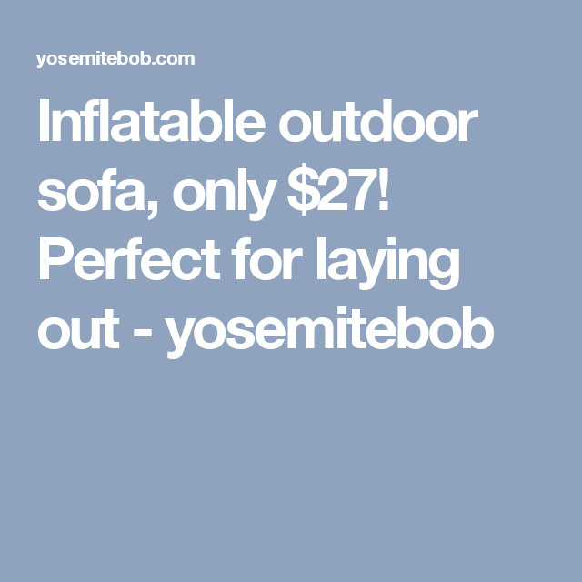Inflatable Outdoor Sofa Only 27 Perfect For Laying Out