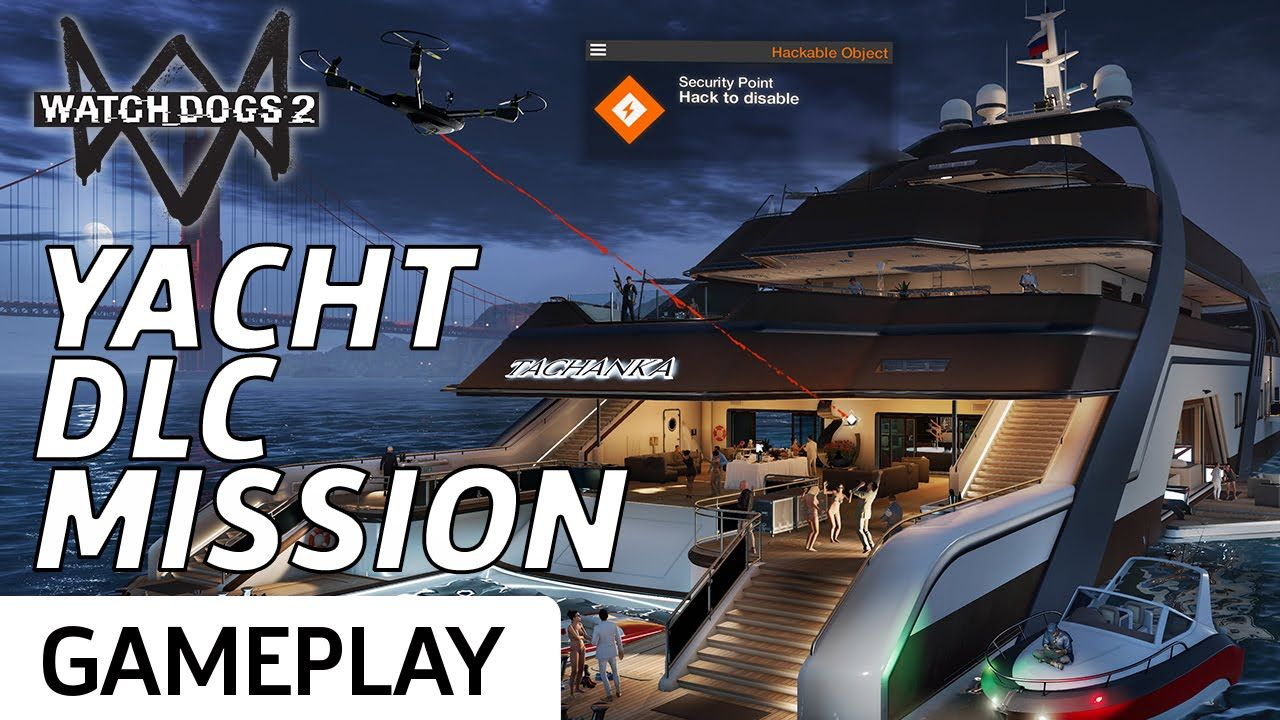 Watch Dogs 2 Dlc Yacht Mission Gameplay Game Site Reviews Watch Dogs Yacht Gameplay