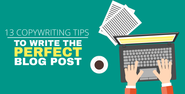 13 Copywriting Tips To Write The Perfect Blog Post