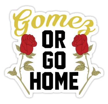 Gomez O Vete A Casa Selena Gomez Also Buy This Artwork On Stickers Apparel Phone Cases Y More Kata Kata Motivasi Motivasi Kata Kata