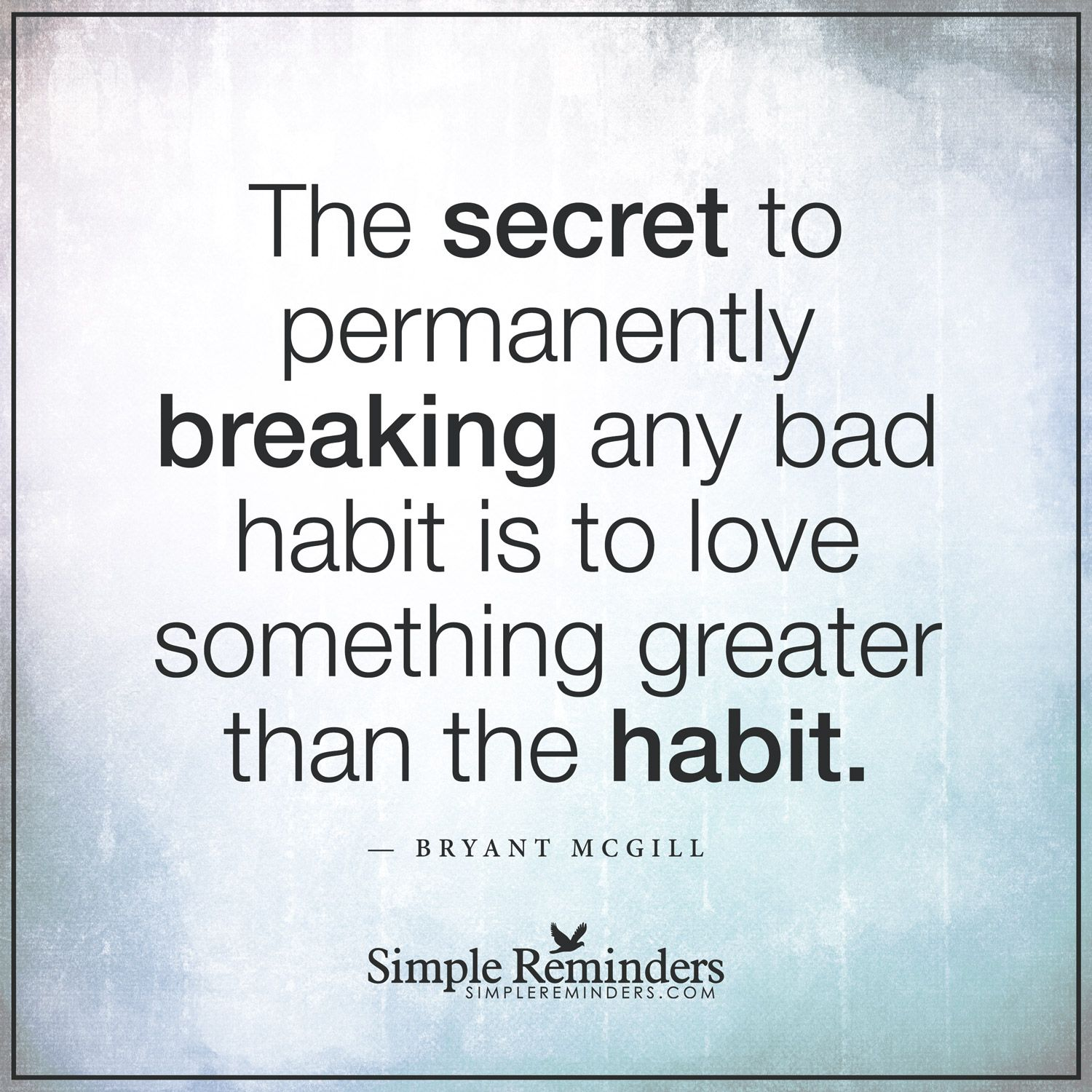 How to break a bad habit by bryant mcgill inspiring for Bad inspiration