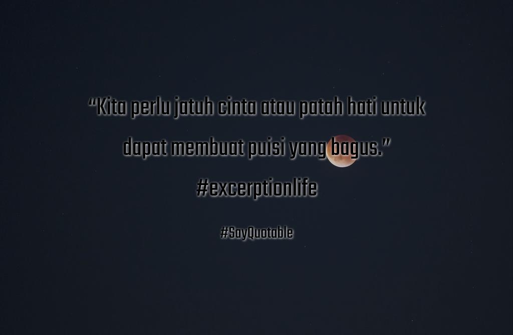 Quotes About Kita Perlu Jatuh Cinta Atau Patah Hati Untuk Dapat