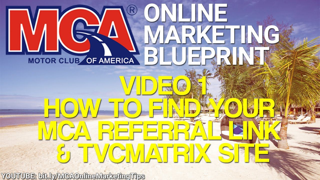 Mca online marketing blueprint 1 how to find your mca referral mca online marketing blueprint 1 how to find your mca referral link get your mca malvernweather Image collections
