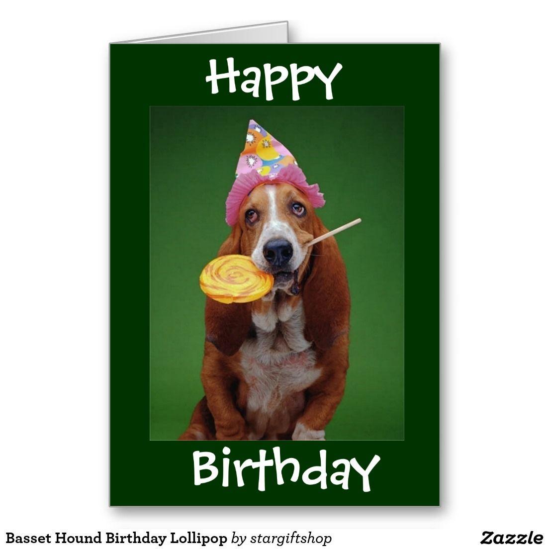Basset Hound Birthday Lollipop Card Basset Hound And Birthdays