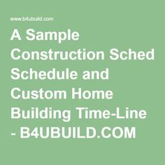 A Sample Construction Schedule And Custom Home Building Time