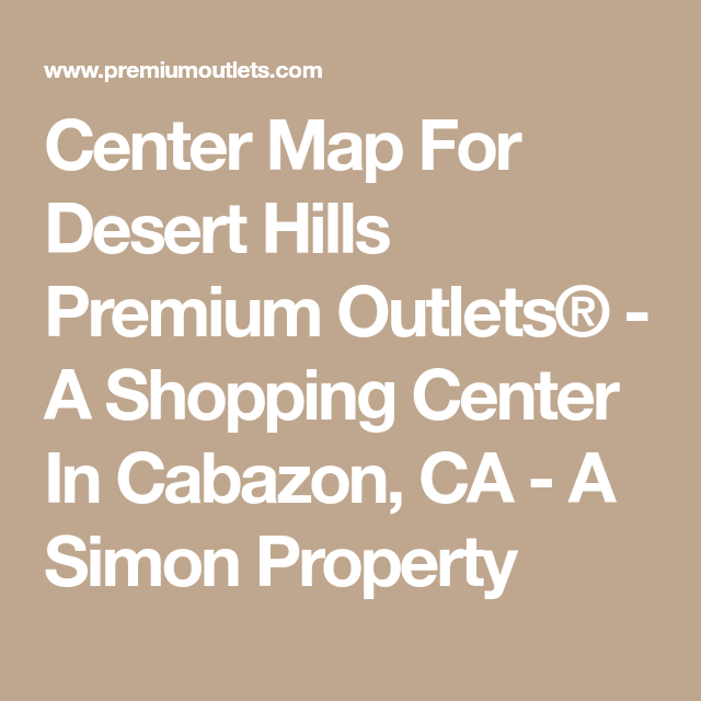 Center Map For Desert Hills Premium Outlets® - A Shopping Center In ...