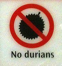 Durians interdits. (encore heureux)