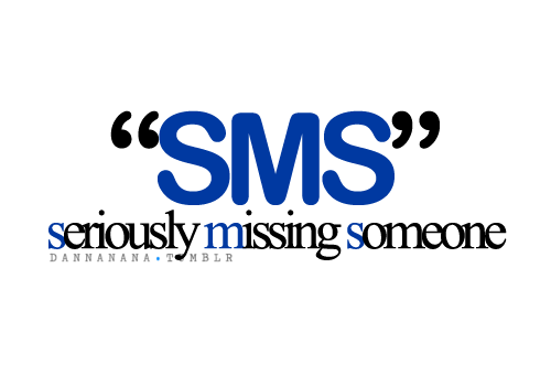 Sms Seriously Missing Someone All That Humor Quotes Missing