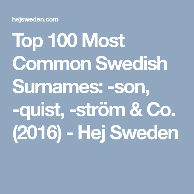 Top 100 Most Common Swedish Surnames Son Quist Strom Co