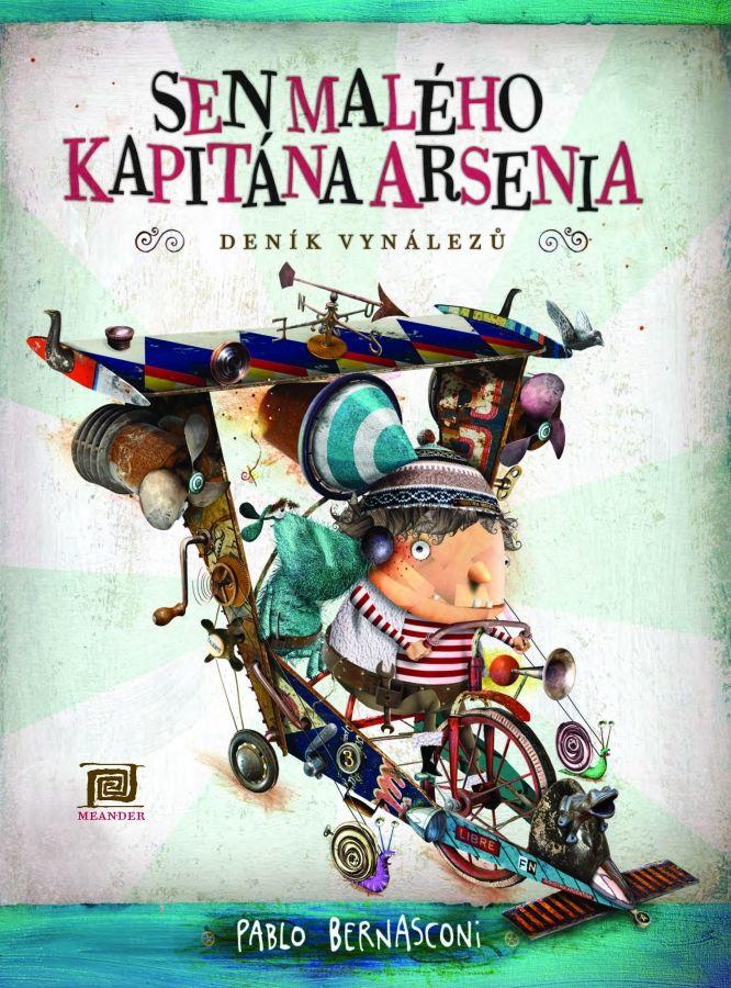 Sen malého kapitána Arsenia (Deník vynálezů)