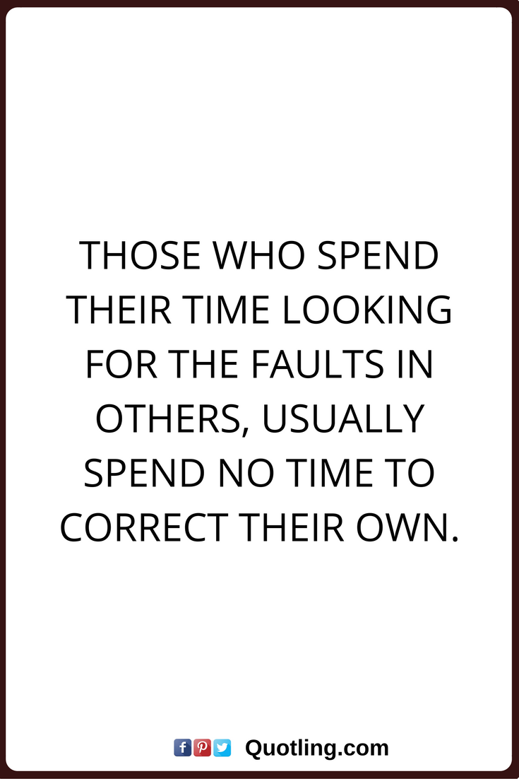 Negative People Quotes Those Who Spend Their Time Looking For The