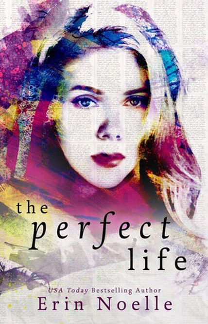 boundlessbr | Release Blitz: The Perfect Life by Erin Noelle