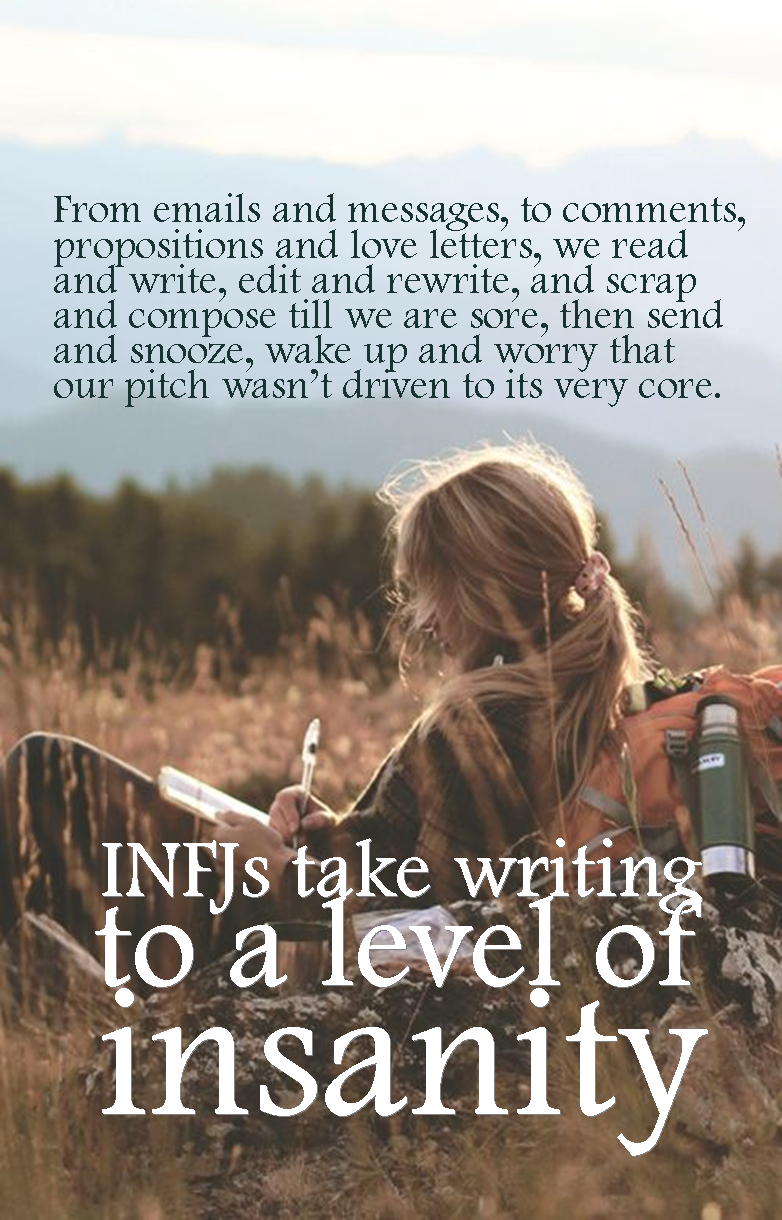 """""""Send email. Immediately go to sent items and read it again."""" INFJs process and organize every angle that impacts each and every procedure, person or party affected by their proposals before they..."""