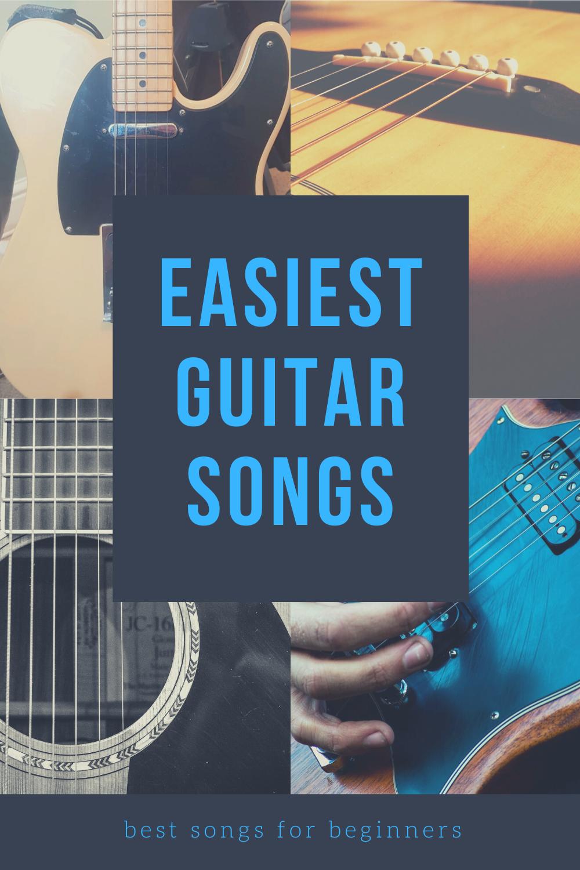 Easiest Songs To Learn On Guitar In 2020 Easy Guitar Songs Guitar Lessons Songs Guitar Songs