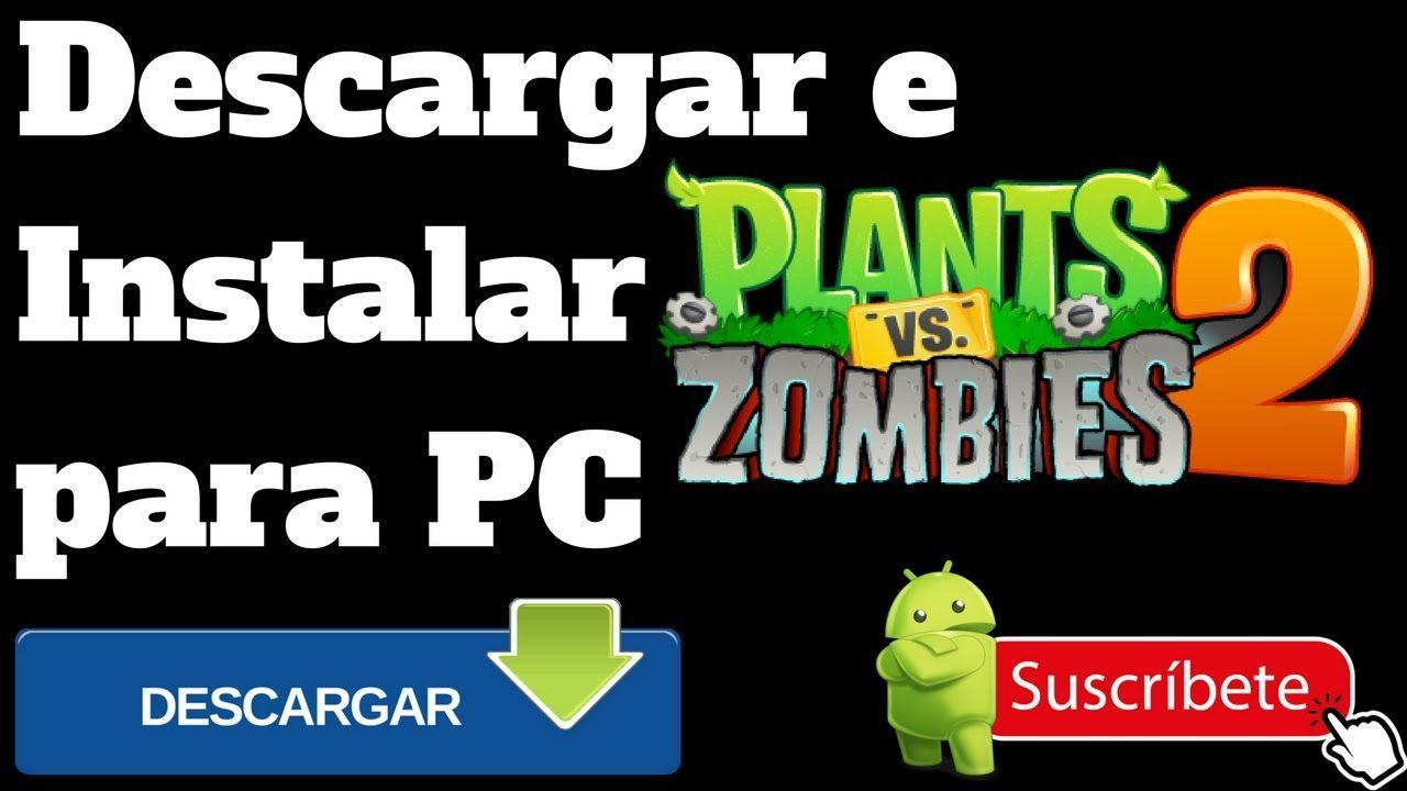 Como Instalar Plants Vs Zombies 2 Para Pc Ultima Version 2017 Gratis Plants Vs Zombies 2 Yugioh Personajes Yugioh