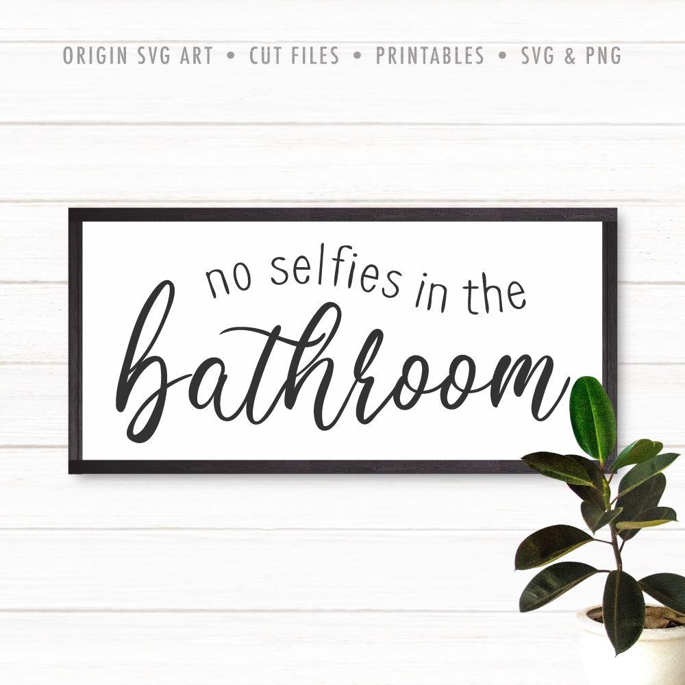 no selfies in the bathroom svg bathroom wall art room on bathroom wall decor id=48396