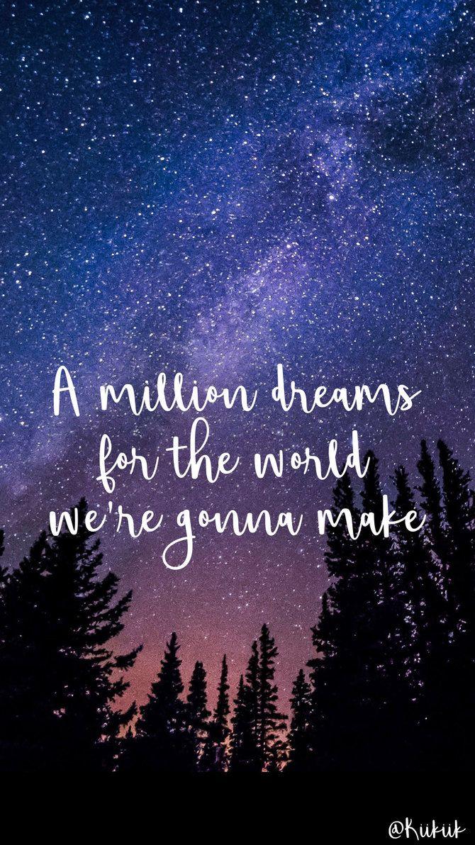 A million Dreams (phone wallpaper) by NinjaxBubblesxLoL on DeviantArt
