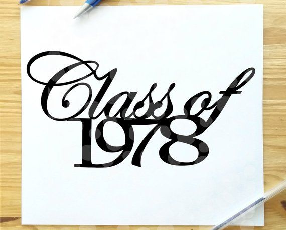 Class of 1978 svg, Class reunion svg, High school class ...
